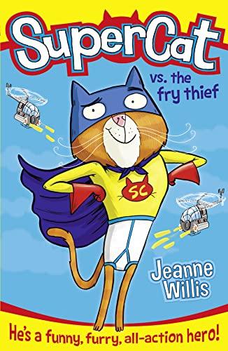 9780007585960: Supercat vs The Fry Thief (Supercat, Book 1)