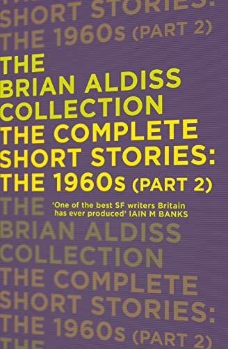 9780007586387: The Complete Short Stories: the 1960s (Part 2) (The Brian Aldiss Collection)