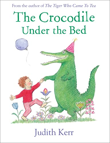The Crocodile Under the Bed: Kerr, Judith