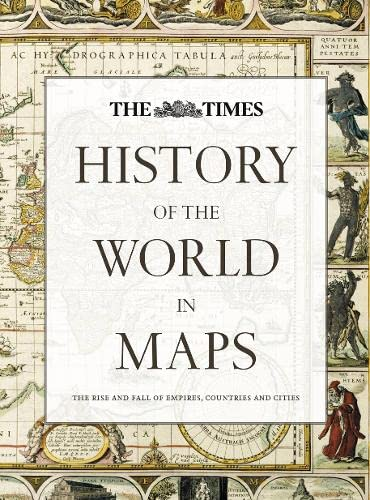 9780007588244: History of the World in Maps: The rise and fall of Empires, Countries and Cities