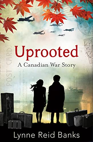 9780007589432: Uprooted - A Canadian War Story