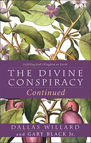 9780007589937: The Divine Conspiracy Continued: Fulfilling God's Kingdom on Earth