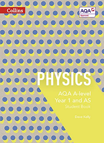 Collins AQA A-level Science - Physics Student Book 1: Kelly, Dave; Ciccotti, Frank
