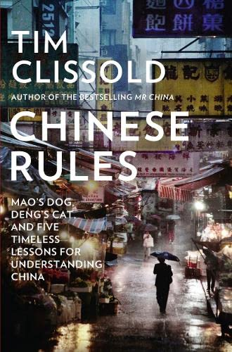 9780007590254: Chinese Rules: Mao's Dog, Deng's Cat, and Five Timeless Lessons for Understanding China