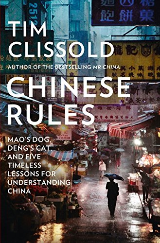 9780007590278: Chinese Rules: Mao's Dog, Deng's Cat, and Five Timeless Lessons for Understanding China