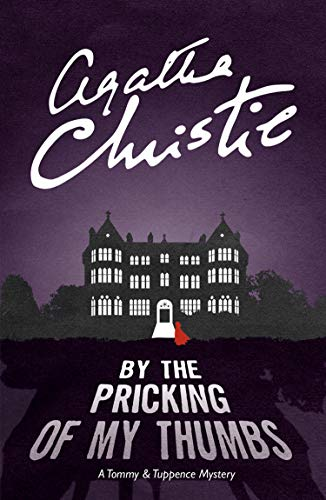 9780007590629: By the Pricking of My Thumbs: A Tommy & Tuppence Mystery (Tommy & Tuppence 4)