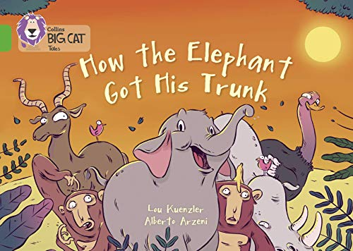 9780007591015: Collins Big Cat � How The Elephant Got His Trunk: Green/Band 05