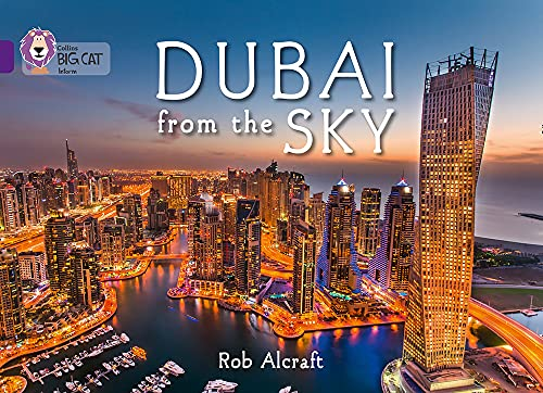 9780007591152: Collins Big Cat - Dubai From The Sky: Purple/Band 08