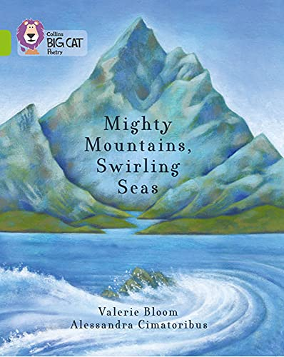 9780007591268: Mighty Mountains, Swirling Seas: Band 11/Lime (Collins Big Cat)