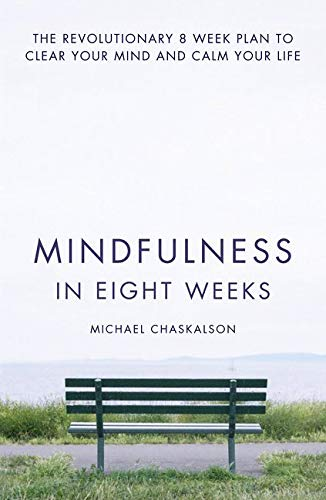 9780007591435: Mindfulness in Eight Weeks: The revolutionary 8 week plan to clear your mind and calm your life
