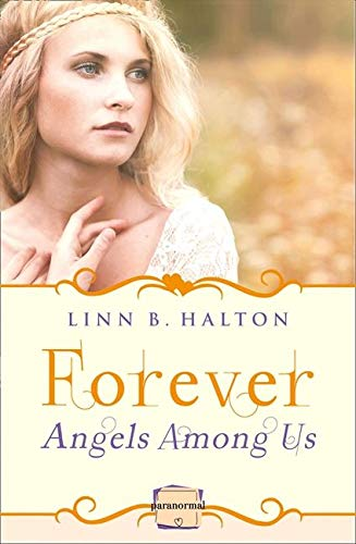 9780007591640: Forever: (A Novella) (Angels Among Us, Book 3)