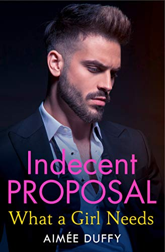 9780007591688: What a Girl Needs (Indecent Proposals, Book 2)