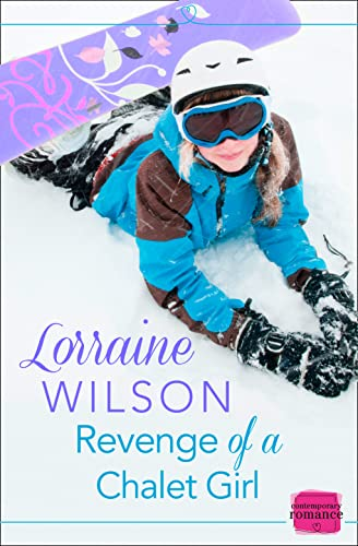 9780007591725: Revenge of a Chalet Girl: A Novella (Harperimpulse Contemporary Romance)