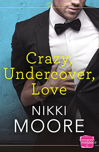9780007591763: Crazy, Undercover, Love: HarperImpulse Contemporary Romance