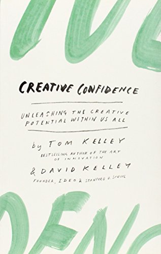 9780007592517: Creative Confidence: Unleashing the Creative Potential within Us All