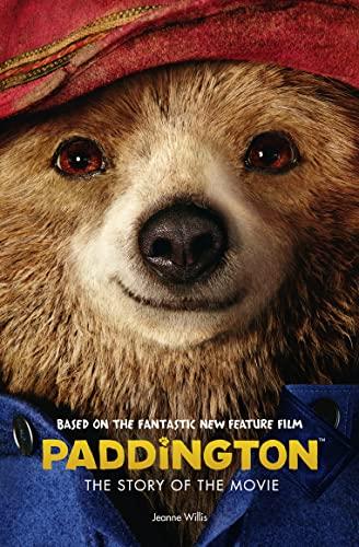 9780007592753: Paddington: The Story of the Movie (Paddington movie)