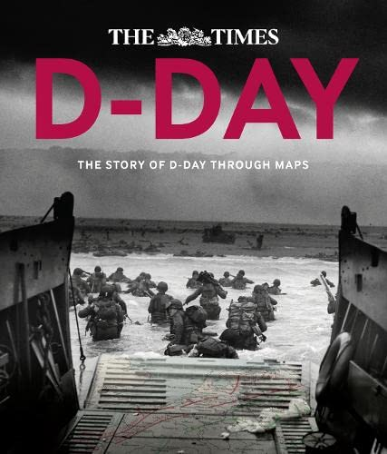 9780007592838: D-Day: Over 100 Maps Reveal How D-Day Landings Unfolded