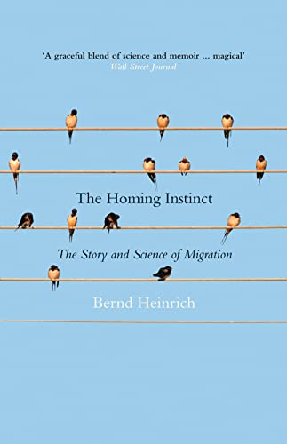 9780007594054: The Homing Instinct: The Story and Science of Migration