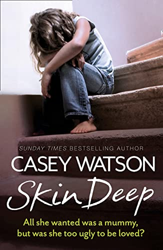 9780007595099: Skin Deep: All she wanted was a mummy, but was she too ugly to be loved?