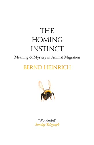 9780007595853: The Homing Instinct: Meaning and Mystery in Animal Migration