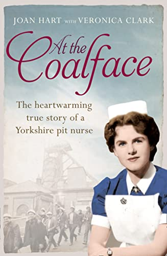 9780007596164: At the Coal Face: The Memoir of a Pit Nurse