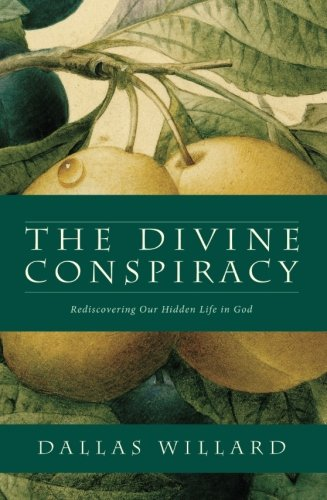 9780007596546: The Divine Conspiracy: Rediscovering Our Hidden Life in God