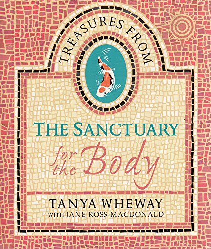 TREASURES FROM THE SANCTUARY FOR THE BODY.: Wheway, Tanya and