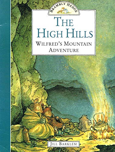 9780007610105: The High Hills - Wilfred's Mountain Adventure (Brambly Hedge)