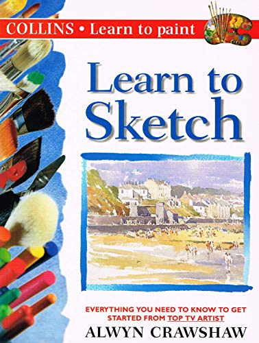 9780007614134: LEARN TO SKETCH, Collins - Learn to Paint