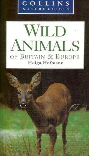 9780007627271: Wild Animals of Britain & Europe (Collins Nature Guides)