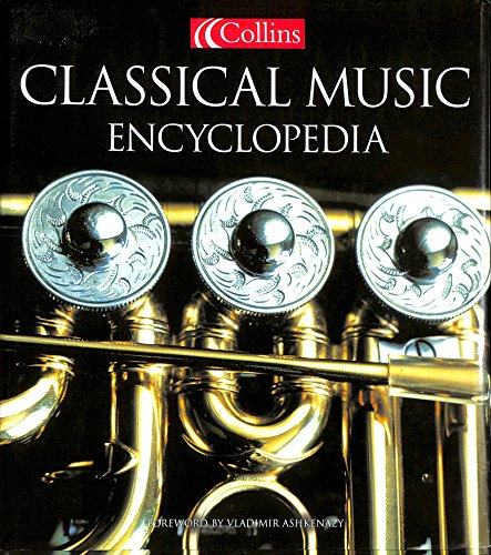 9780007634378: Collins CLASSICAL MUSIC ENCYCLOPEDIA.
