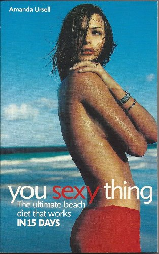 9780007634958: You Sexy Thing!: Get Gorgeous for Beach and Bedroom in 15 Days