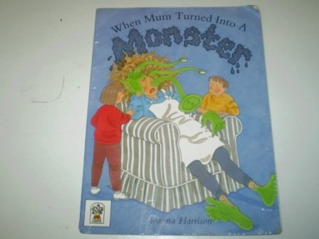 9780007635153: When Mum Turned Into a Monster