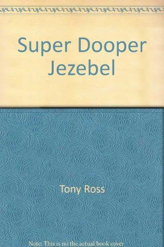 9780007635429: Super Dooper Jezebel