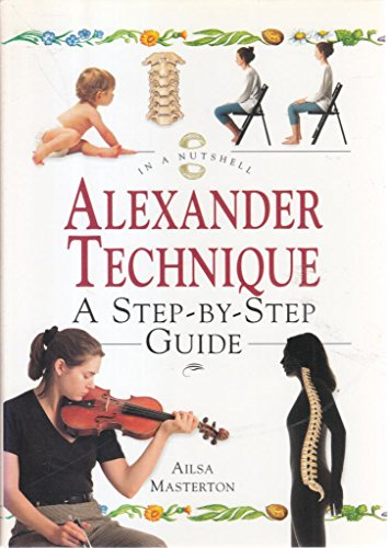9780007640027: Alexander Technique: A step-by-step Guide  (In a Nutshell)