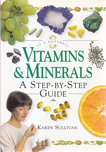 9780007640089: Vitamins & Minerals: A step-by-step Guide  (In a Nutshell)
