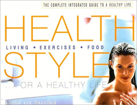 9780007644858: Health Style: The Complete Integrated Guide to a Healthy Life