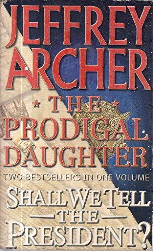 9780007645756: The Prodigal Daughter/ Shall We Tell the President? 2 in 1