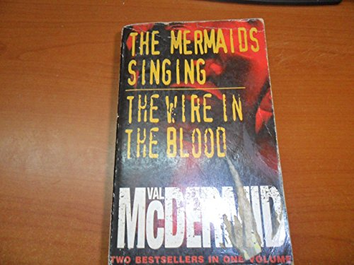 9780007645763: THE MERMAIDS SINGING AND THE WIRE IN THE BLOOD.