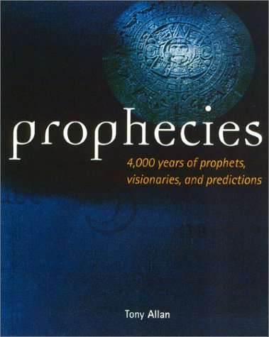 9780007653737: Prophecies: 4,000 Years of Prophets, Visionaries, and Predictions