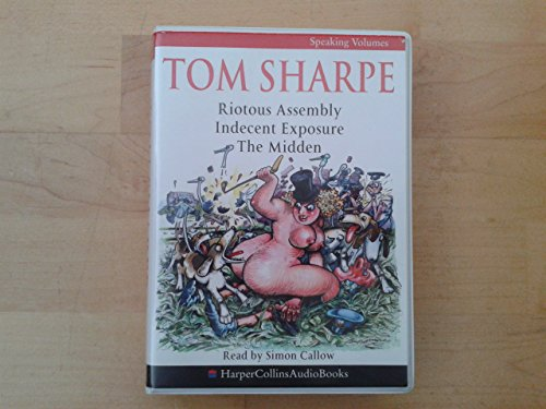 9780007656165: Tom Sharpe Riotous Assembly & Indecent Exposure & The Midden