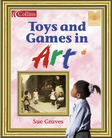 9780007657414: Spotlight on Fact - Toys and Games in Art (Spotlight on Fact S.)