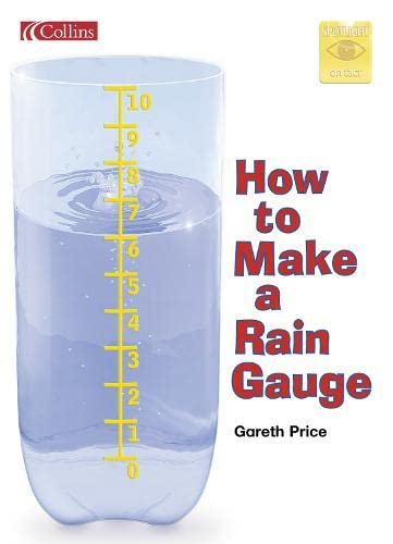 9780007657490: Spotlight on Fact - How to Make a Rain Gauge