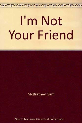 9780007658510: I am Not Your Friend