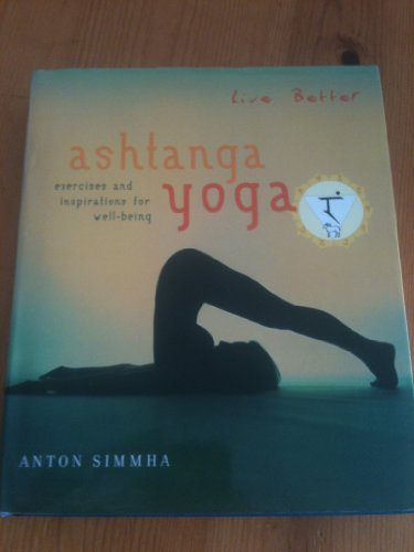 9780007662432: Live Better: Ashtanga Yoga: Exercises and Inspirations for Well-Being