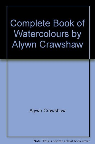 9780007662500: Complete Book of Watercolours by Alywn Crawshaw