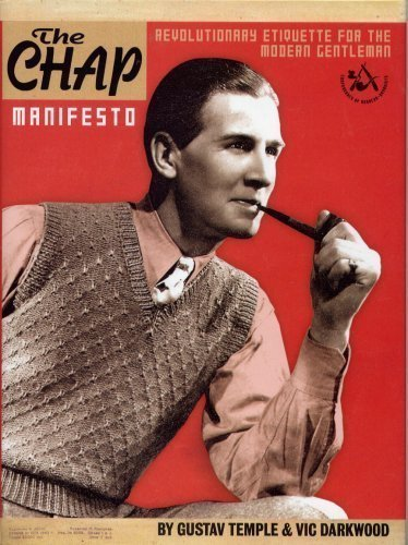 9780007664016: The Chap Manifesto. Revolutionary Etiquette For The Modern Gentleman