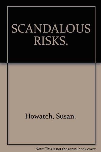 9780007664146: Scandalous Risks