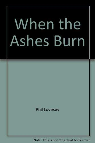 9780007670536: When the Ashes Burn