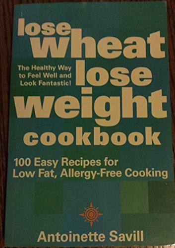 9780007679379: Lose wheat lose weight cookbook